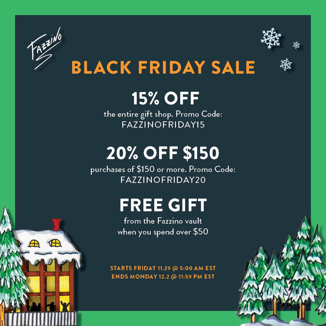 Black Friday Sale announcement for the Fazzino Gift Shop specifying promo codes - 15% off entire gift shop, 20% off purchases of $150 or more and a free gift from the Fazzino vault when you spend over $50.